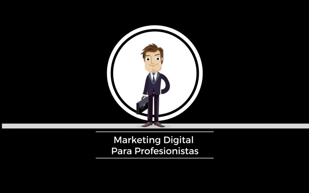 Marketing Digital para Profesionistas